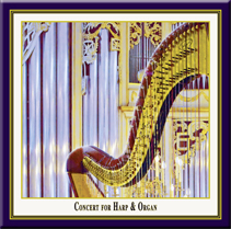 HARP AND ORGAN - The CD Concert for Harp and Organ